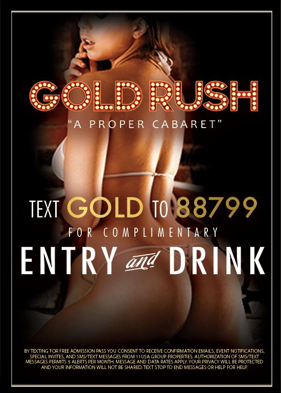 Text GOLD for Free Entry to Gold Rush Cabaret Miami