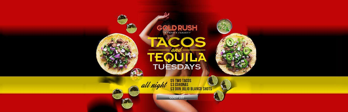 Tacos and Tequila Tuesdays at Gold Rush Cabaret